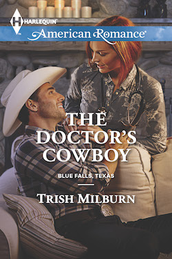 The Doctor's Cowboy by Trish Milburn