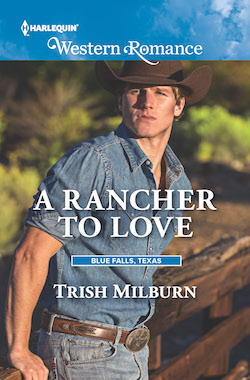 A Rancher to Love by Trish Milburn