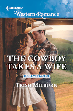 The Cowboy Takes a Wife by Trish Milburn