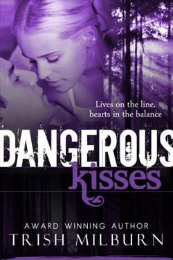 Dangerous Kisses by Trish Milburn