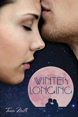 Winter Longing by (Tricia Mills) Trish Milburn